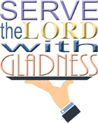 2018 Conference Theme Serve the Lord with Gladness